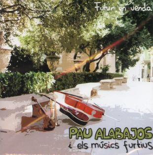 PAU ALABAJOS i els músics furtius