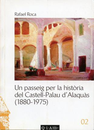 Un passeig per la història del Castell-Palau d'Alaquàs (1880-1975)