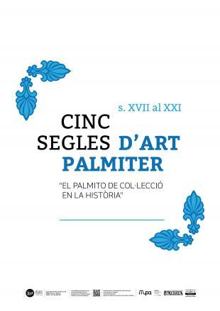 Exposició «El palmito de col·lecció en la història: Cinc segles d'art palmiter (XVII-XXI)»